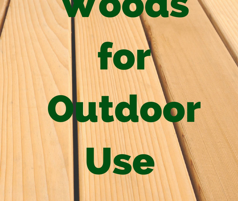 Potential Woods for Use in Outdoor Applications